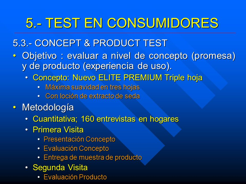 5.- TEST EN CONSUMIDORES 5.3.- CONCEPT & PRODUCT TEST