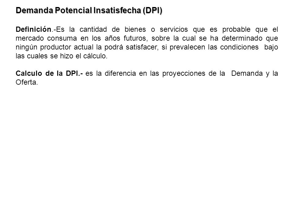 Demanda Potencial Insatisfecha (DPI)
