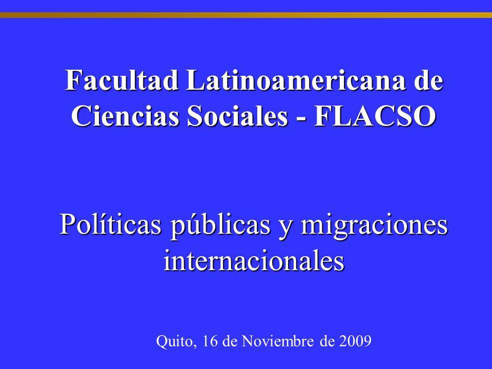 Facultad Latinoamericana de Ciencias Sociales - FLACSO Políticas públicas y migraciones internacionales