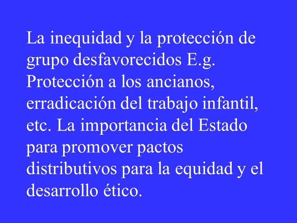 La inequidad y la protección de grupo desfavorecidos E. g