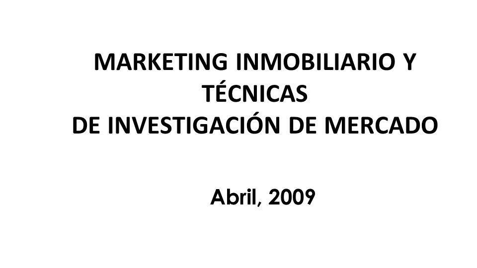 MARKETING INMOBILIARIO Y TÉCNICAS DE INVESTIGACIÓN DE MERCADO