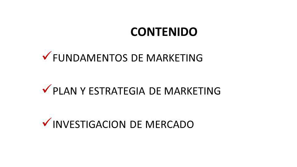 CONTENIDO FUNDAMENTOS DE MARKETING PLAN Y ESTRATEGIA DE MARKETING