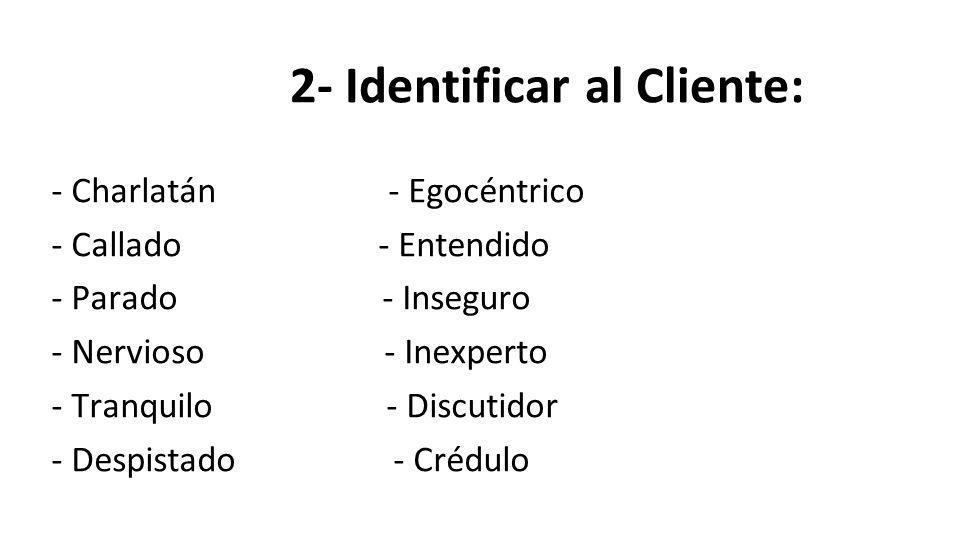 2- Identificar al Cliente: