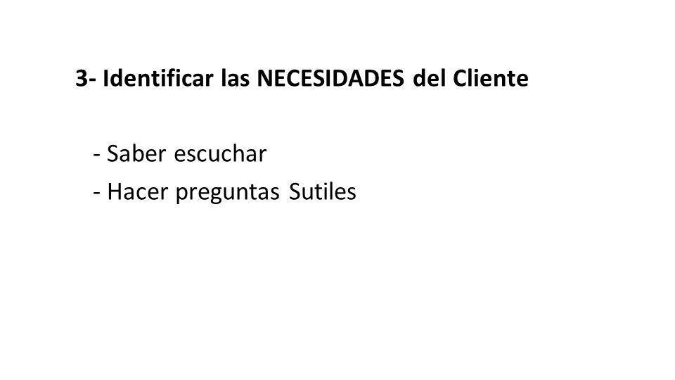 3- Identificar las NECESIDADES del Cliente