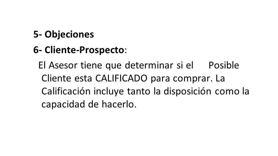5- Objeciones 6- Cliente-Prospecto: