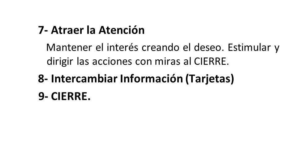 9- CIERRE. 7- Atraer la Atención