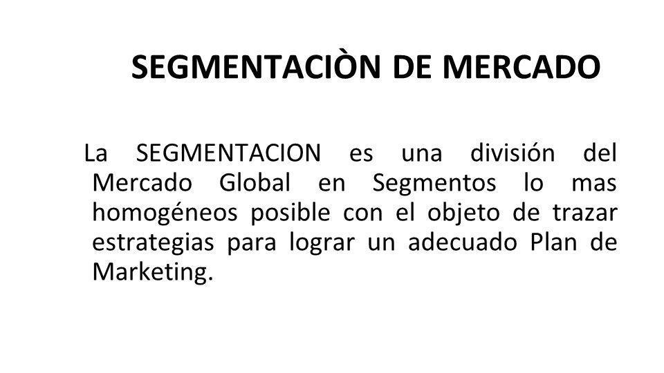 SEGMENTACIÒN DE MERCADO