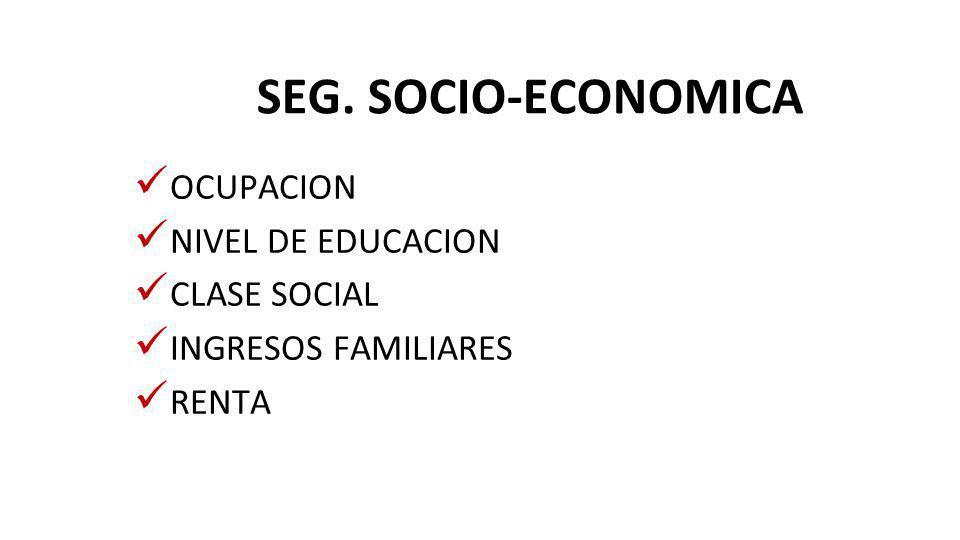 SEG. SOCIO-ECONOMICA OCUPACION NIVEL DE EDUCACION CLASE SOCIAL