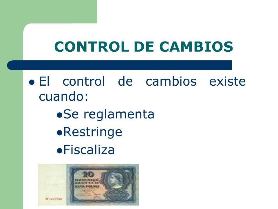 CONTROL DE CAMBIOS El control de cambios existe cuando: Se reglamenta