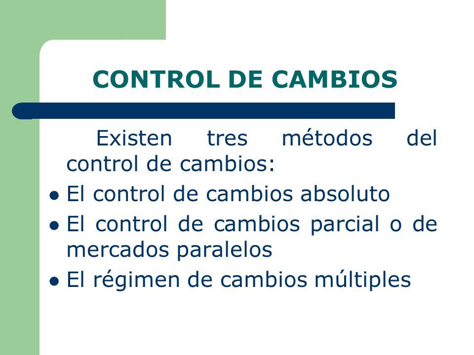 CONTROL DE CAMBIOS Existen tres métodos del control de cambios: