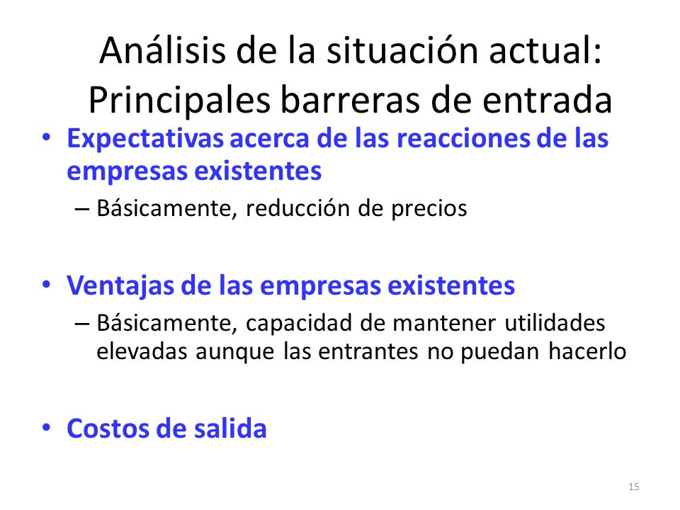 Análisis de la situación actual: Principales barreras de entrada
