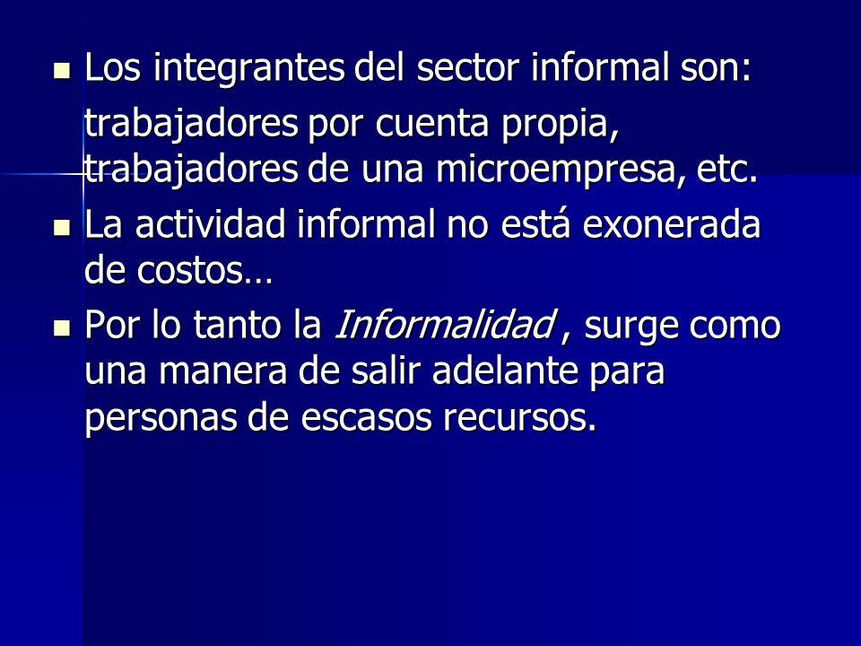 Los integrantes del sector informal son:
