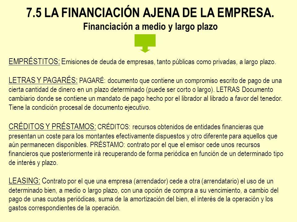 7. 5 LA FINANCIACIÓN AJENA DE LA EMPRESA