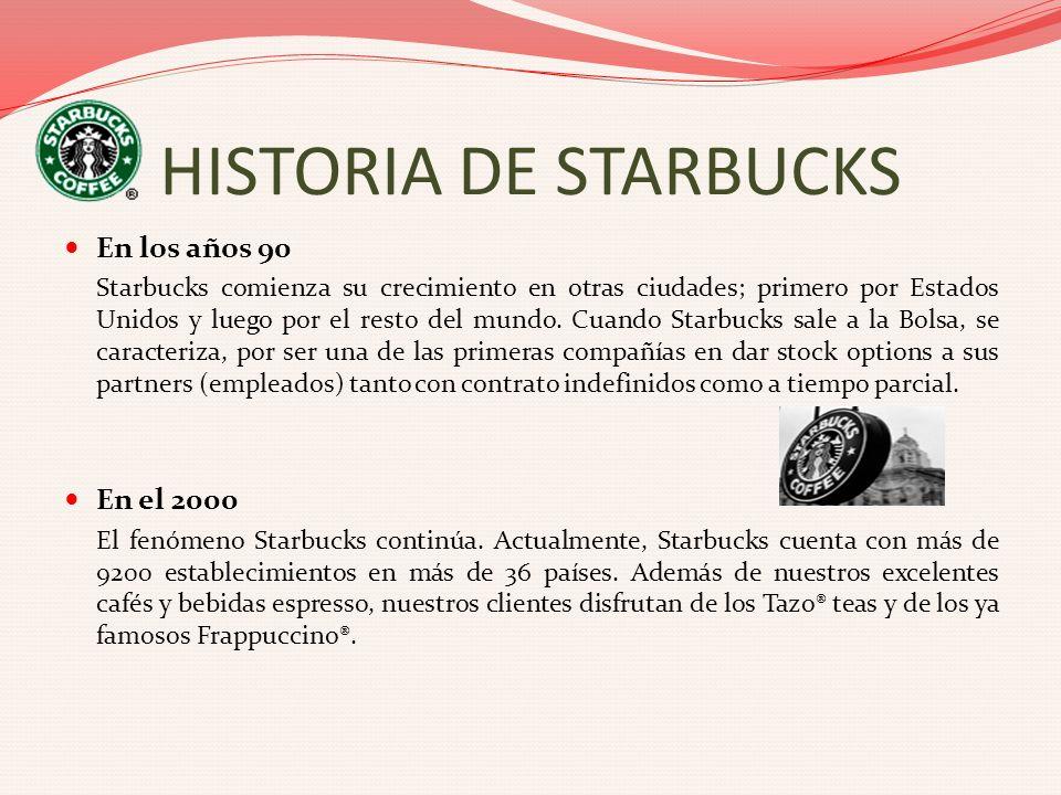 HISTORIA DE STARBUCKS En los años 90 En el 2000