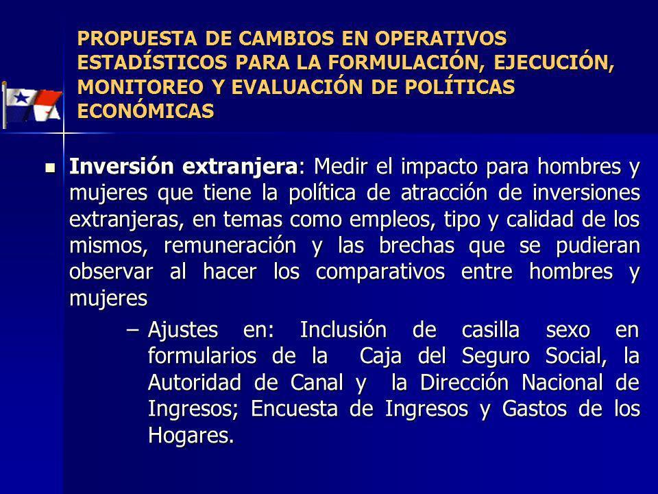 PROPUESTA DE CAMBIOS EN OPERATIVOS ESTADÍSTICOS PARA LA FORMULACIÓN, EJECUCIÓN, MONITOREO Y EVALUACIÓN DE POLÍTICAS ECONÓMICAS