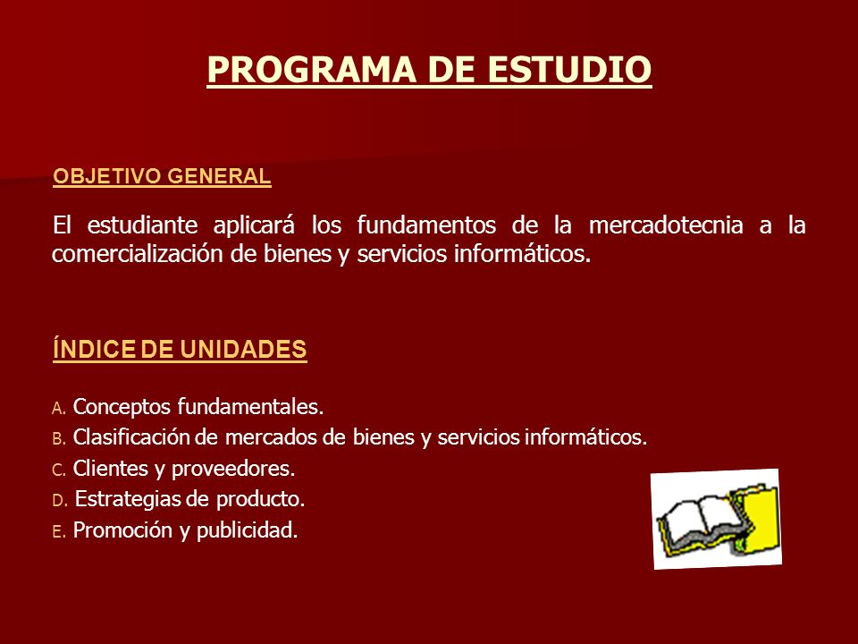 PROGRAMA DE ESTUDIO OBJETIVO GENERAL.
