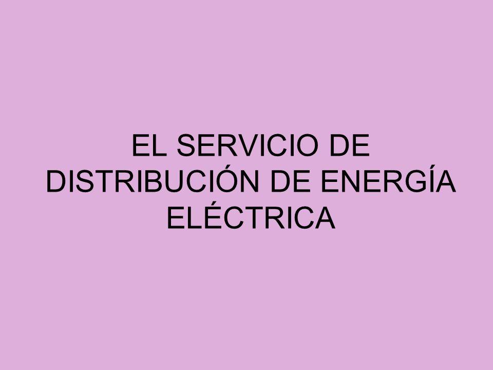 EL SERVICIO DE DISTRIBUCIÓN DE ENERGÍA ELÉCTRICA