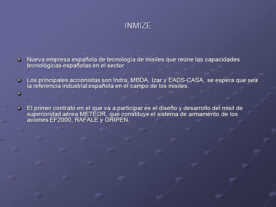 INMIZE Nueva empresa española de tecnología de misiles que reúne las capacidades tecnológicas españolas en el sector.