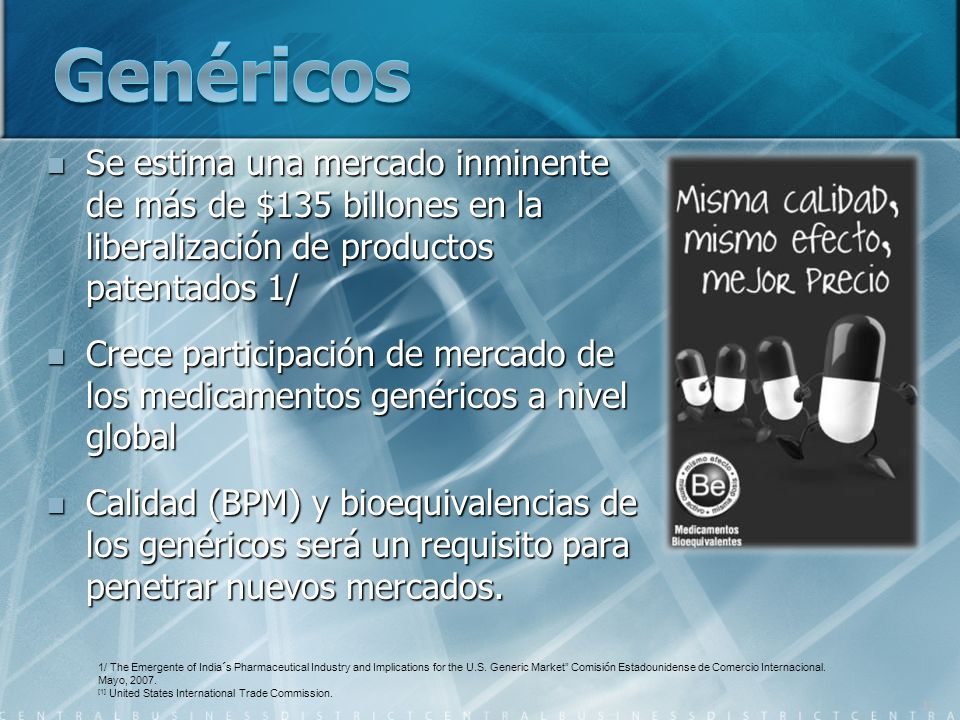Genéricos Se estima una mercado inminente de más de $135 billones en la liberalización de productos patentados 1/