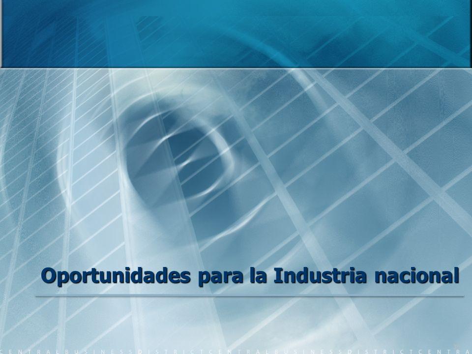 Oportunidades para la Industria nacional