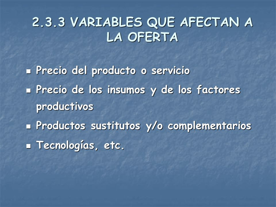2.3.3 VARIABLES QUE AFECTAN A LA OFERTA