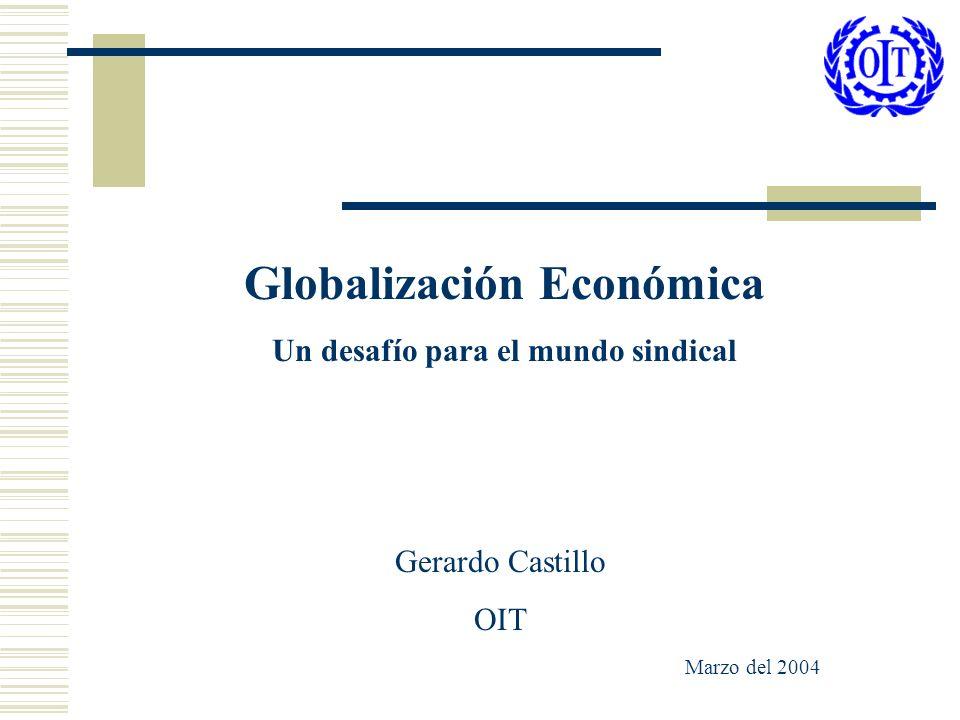 Globalización Económica Un desafío para el mundo sindical