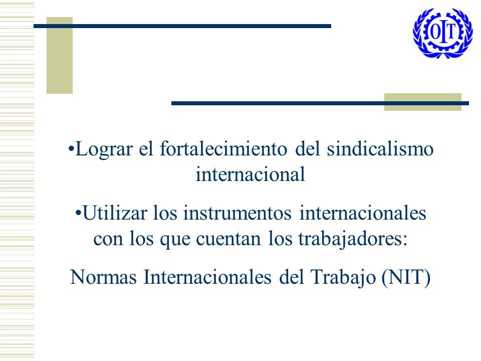 Lograr el fortalecimiento del sindicalismo internacional