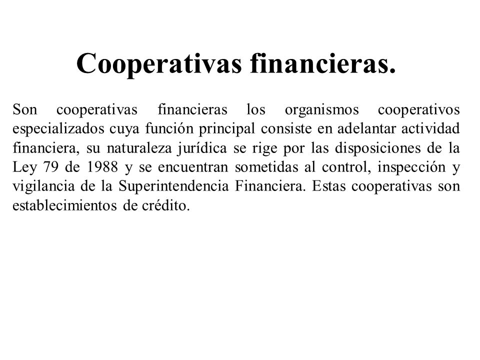 Cooperativas financieras.