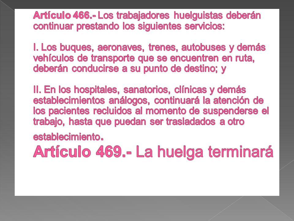 Artículo 466.- Los trabajadores huelguistas deberán continuar prestando los siguientes servicios: I.