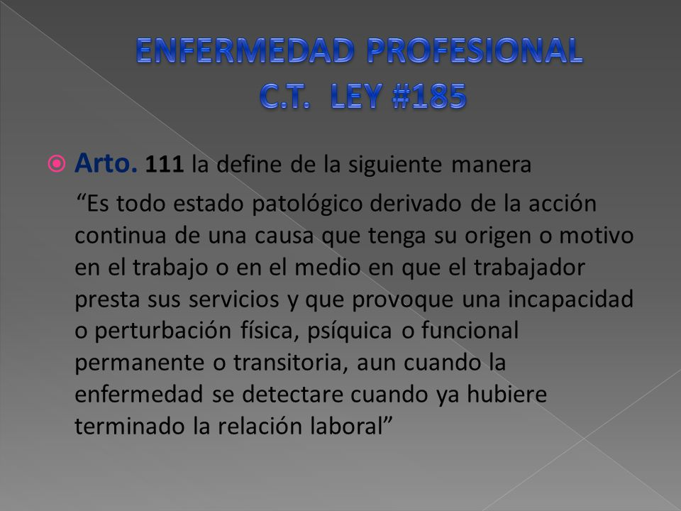 ENFERMEDAD PROFESIONAL C.T. LEY #185