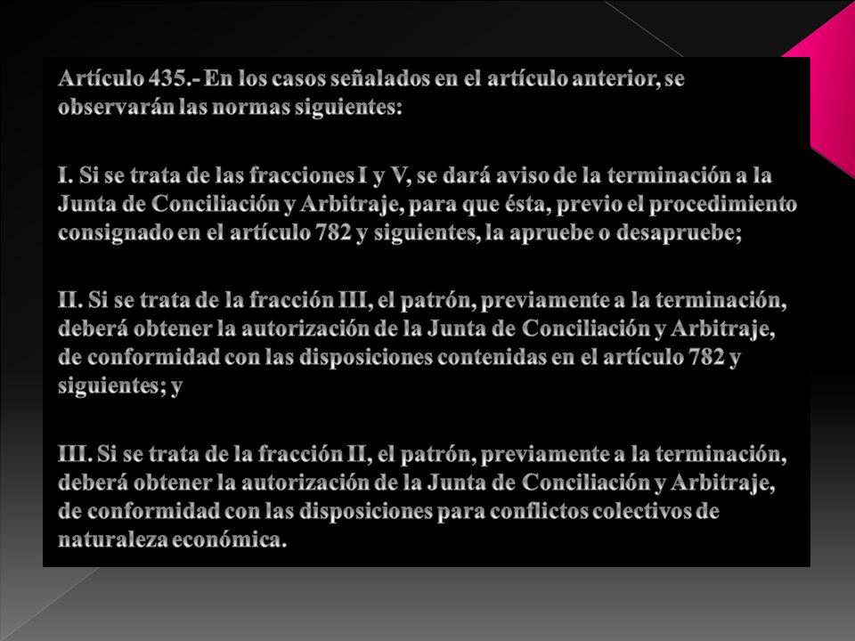 Artículo 435.- En los casos señalados en el artículo anterior, se observarán las normas siguientes: