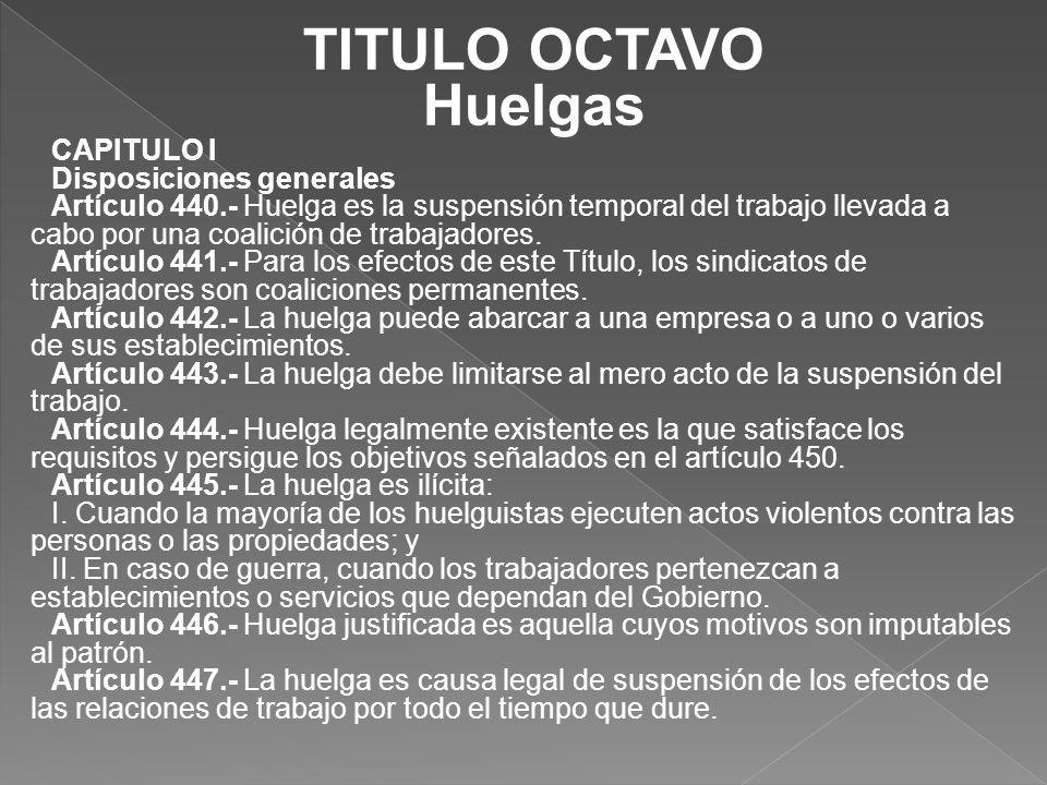 TITULO OCTAVO Huelgas CAPITULO I Disposiciones generales