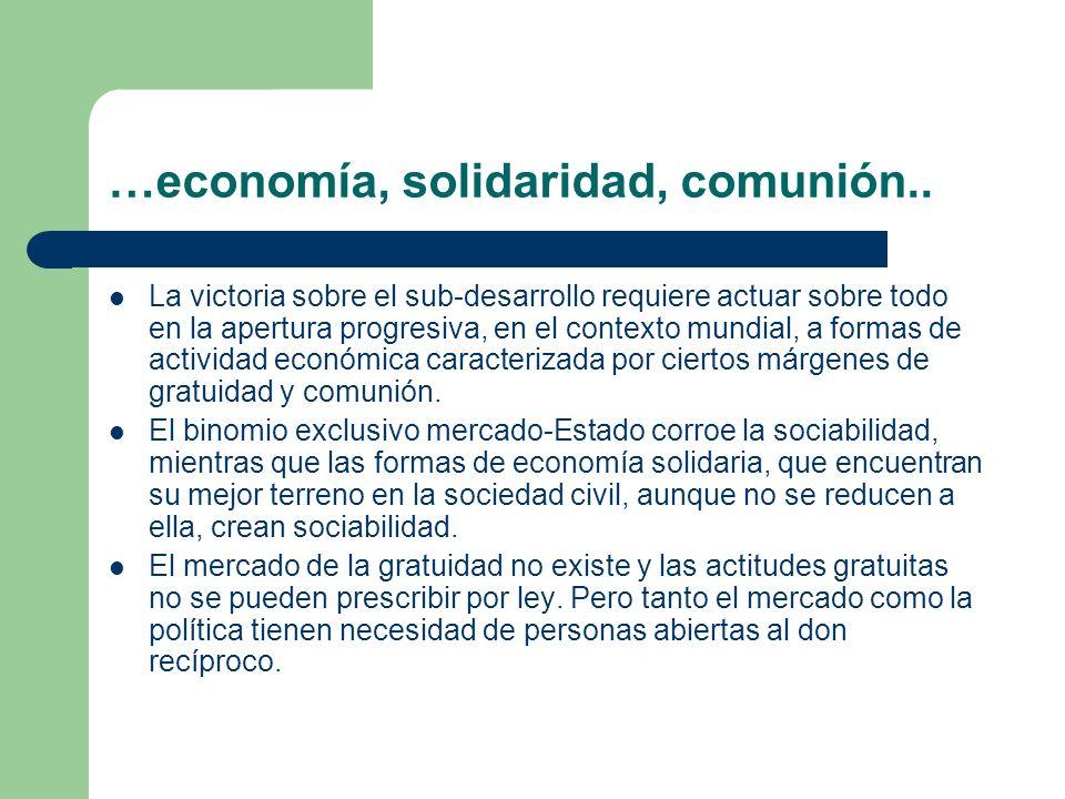 …economía, solidaridad, comunión..