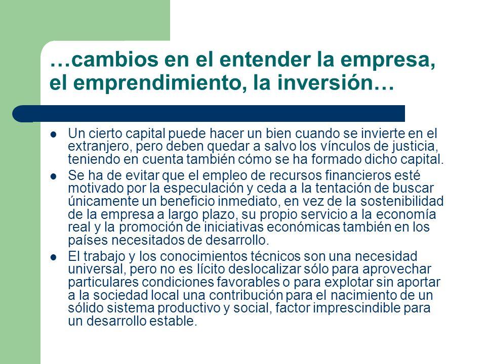 …cambios en el entender la empresa, el emprendimiento, la inversión…