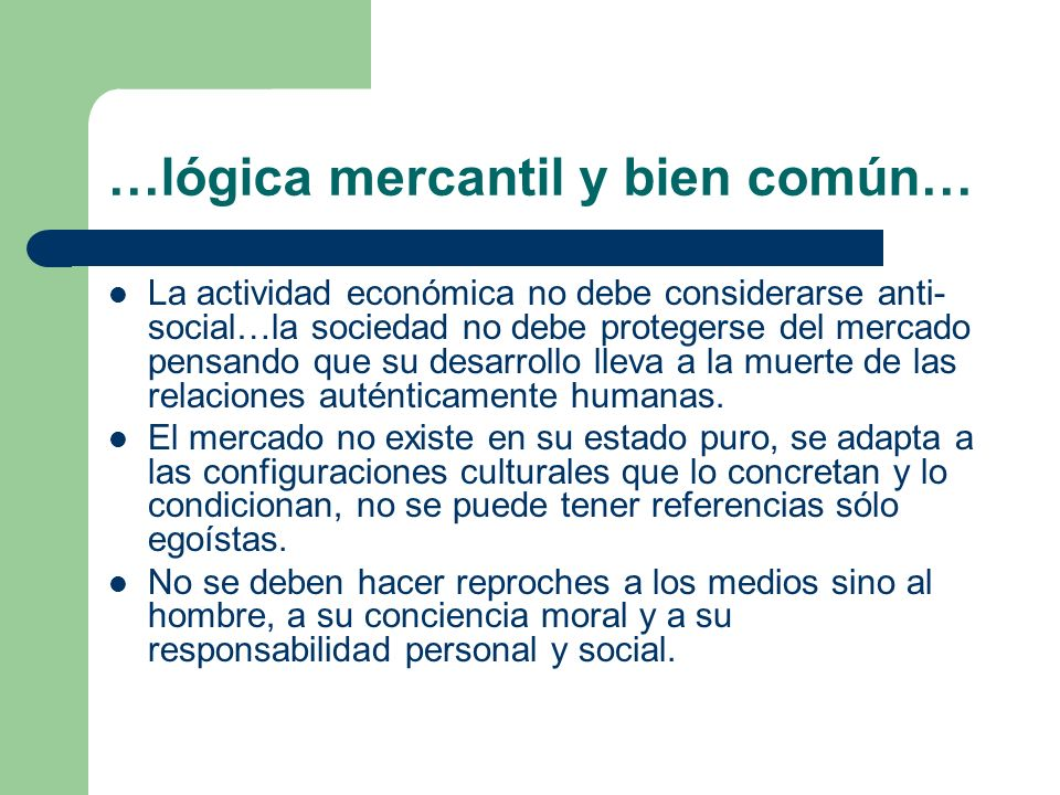 …lógica mercantil y bien común…