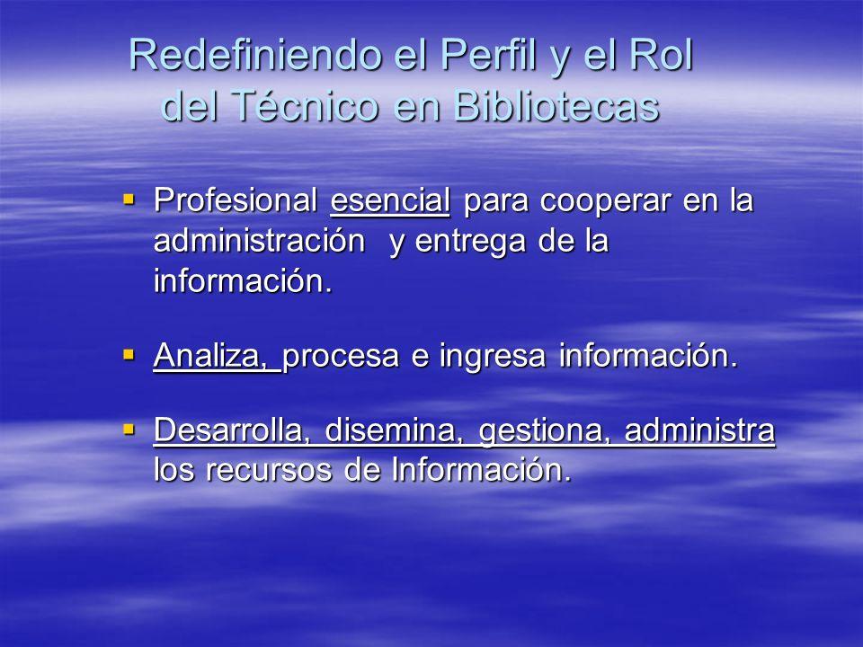 Redefiniendo el Perfil y el Rol del Técnico en Bibliotecas