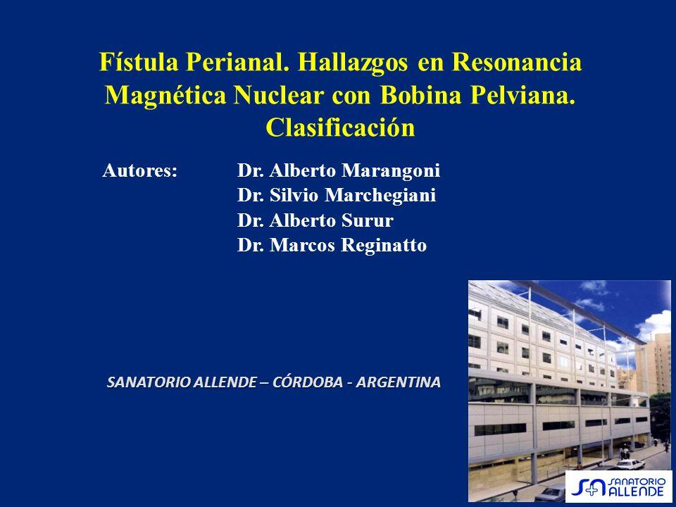Fístula Perianal. Hallazgos en Resonancia Magnética Nuclear con Bobina Pelviana. Clasificación