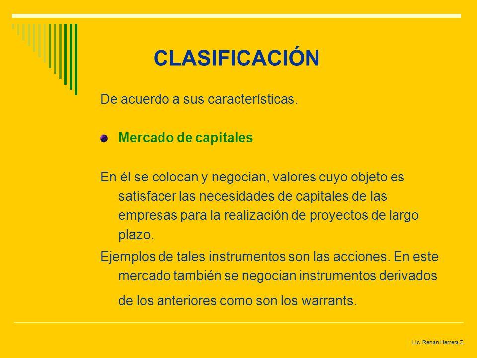 CLASIFICACIÓN De acuerdo a sus características. Mercado de capitales