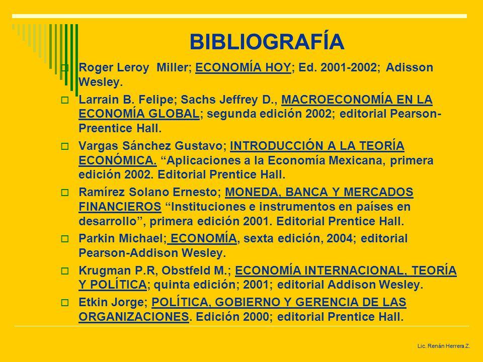 BIBLIOGRAFÍA Roger Leroy Miller; ECONOMÍA HOY; Ed. 2001-2002; Adisson Wesley.