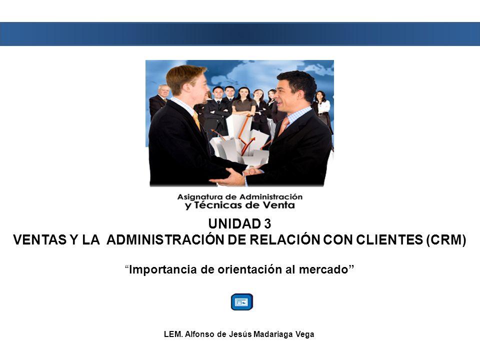 UNIDAD 3 VENTAS Y LA ADMINISTRACIÓN DE RELACIÓN CON CLIENTES (CRM)