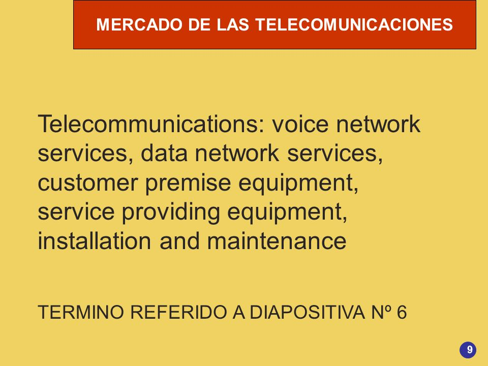 Telecommunications: voice network services, data network services, customer premise equipment, service providing equipment, installation and maintenance