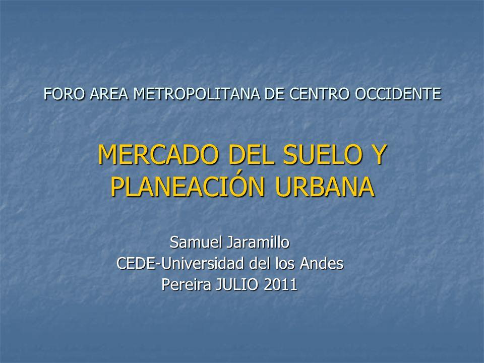 Samuel Jaramillo CEDE-Universidad del los Andes Pereira JULIO 2011