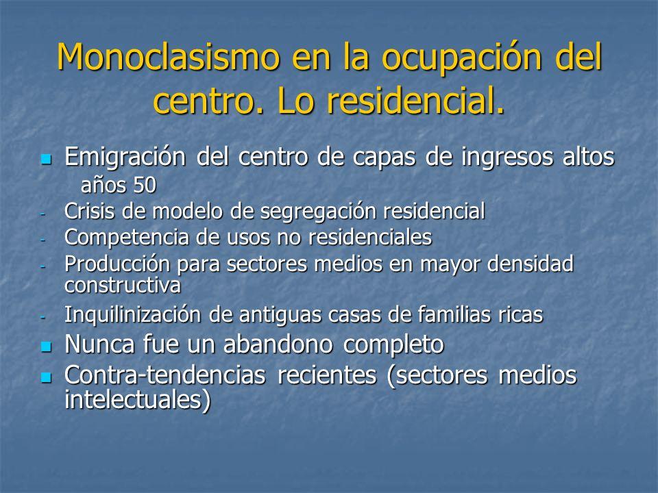 Monoclasismo en la ocupación del centro. Lo residencial.