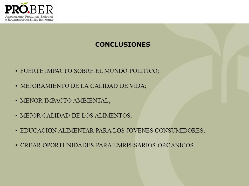 CONCLUSIONES FUERTE IMPACTO SOBRE EL MUNDO POLITICO; MEJORAMIENTO DE LA CALIDAD DE VIDA; MENOR IMPACTO AMBIENTAL;