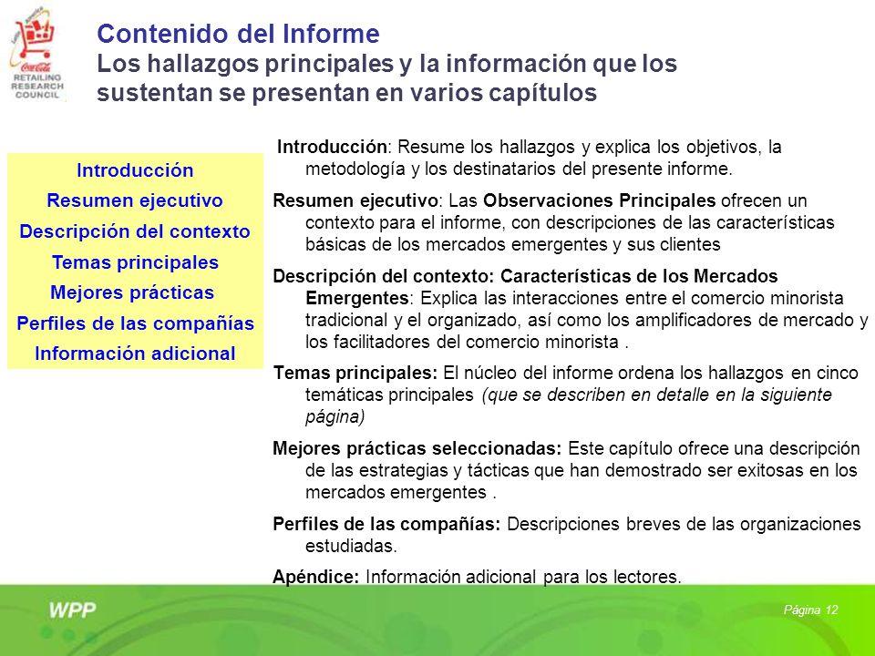 Contenido del Informe Los hallazgos principales y la información que los sustentan se presentan en varios capítulos