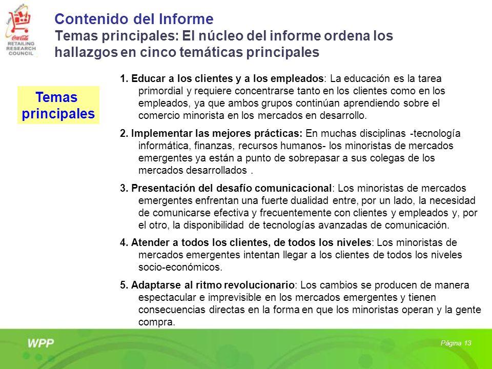 Contenido del Informe Temas principales: El núcleo del informe ordena los hallazgos en cinco temáticas principales