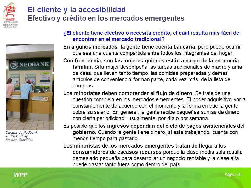 El cliente y la accesibilidad Efectivo y crédito en los mercados emergentes