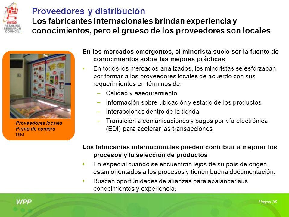 Proveedores y distribución Los fabricantes internacionales brindan experiencia y conocimientos, pero el grueso de los proveedores son locales