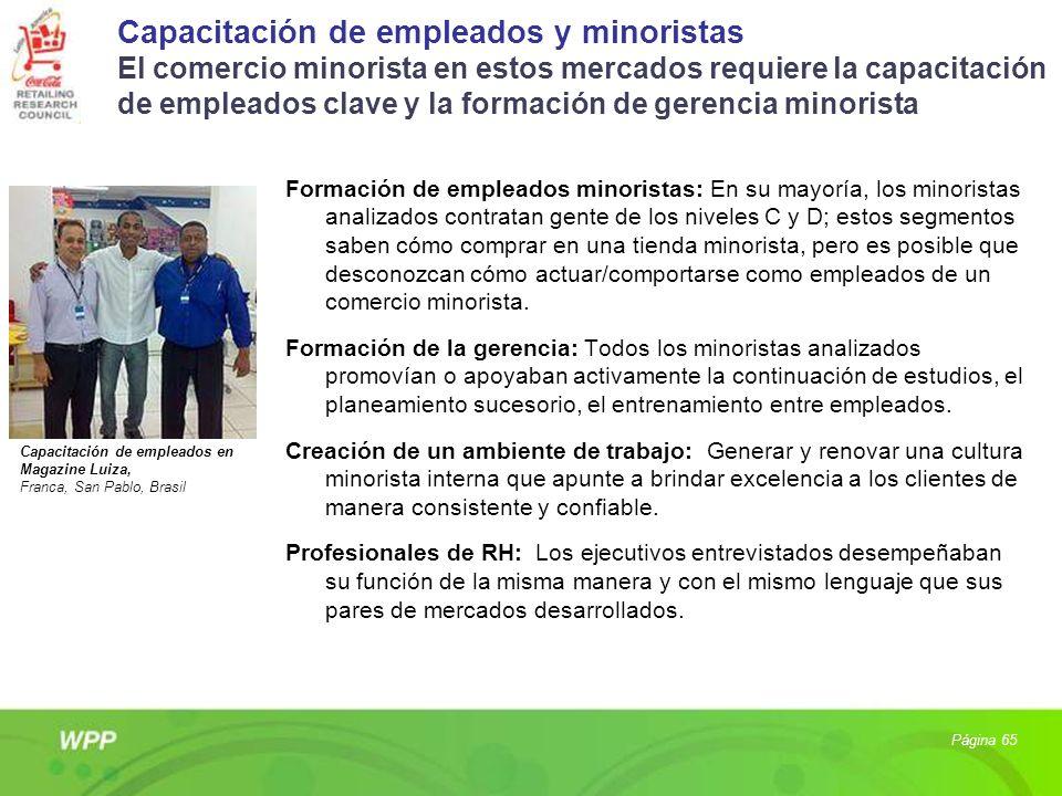 Capacitación de empleados y minoristas El comercio minorista en estos mercados requiere la capacitación de empleados clave y la formación de gerencia minorista