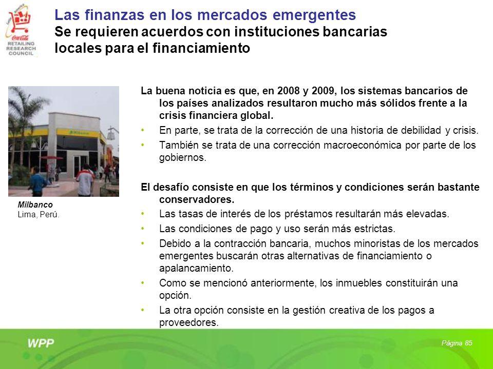 Las finanzas en los mercados emergentes Se requieren acuerdos con instituciones bancarias locales para el financiamiento